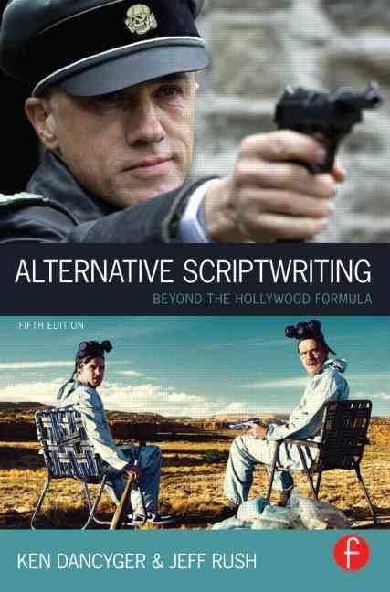 Alternative Scriptwriting By Dancyger, Ken/ Rush, Jeff